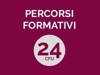 PERCORSO FORMATIVO 24 CFU DI ACCESSO AI PERCORSI FIT