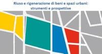 Riuso e rigenerazione beni e spazi urbani